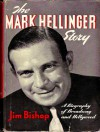 The Mark Hellinger Story: A Biography of Broadway and Hollywood - Jim Bishop