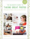 Blogger's Guide to Taking Great Photos - Jennifer Young