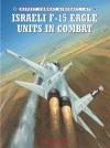 Israeli F-15 Eagle Units in Combat (Combat Aircraft) - Shlomo Aloni, Chris Davey
