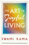 The Art of Joyful Living - Swami Rama