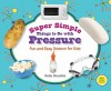 Super Simple Things to Do with Pressure: Fun and Easy Science for Kids - Kelly Doudna