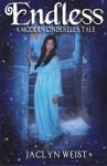 Endless: A Modern Cinderella Tale - Jaclyn Weist
