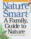 Nature Smart: A Family Guide to Nature: Midwestern & Eastern - Stan Tekiela