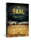 The Baal Conspiracy: An Expose of Everyday Idolatry - Al Truesdale