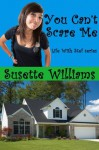 You Can't Scare Me - Susette Williams