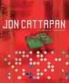 Jon Cattapan: Possible Histories - Chris McAuliffe