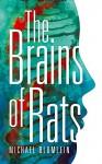 The Brains of Rats (Valancourt 20th Century Classics) - Michael Blumlein, Michael McDowell