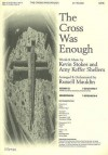 The Cross Was Enough - Kevin Stokes, Russell Mauldin, Amy Keffer Shellem
