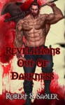 Revelations Out Of Darkness: Secrets Of Blood & Bone Book 2 - Robert S. Sadler, Monica Black, Amit Tayal