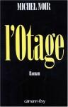 L'Otage: Roman - Michel Noir