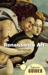 Renaissance Art: A Beginner's Guide - Tom Nichols