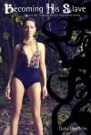 Becoming His Slave (Tentacle Sex, Dubious Consent, Paranormal Erotica) - Dalia Daudelin