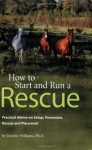 How to Start and Run a Rescue - Jennifer Williams
