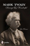 Mark Twain: Strange & Wonderful - Lee Prosser