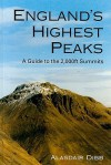 England's Highest Peaks: A Guide to the 2,000 ft Summits - Alasdair Dibb