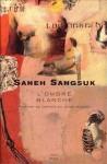 L'Ombre blanche : Portrait de l'artiste en jeune vaurien - Saneh Sangsuk, แดนอรัญ แสงทอง, Marcel Barang