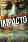 Impacto (Wyman Ford #3) - Douglas Preston, Alberto Simões