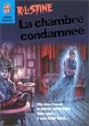 La chambre condamnee - R.L. Stine