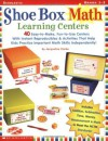 Shoe Box Math Learning Centers: Forty Easy-to-Make, Fun-to-Use Centers with Instant Reproducibles and Activities That Help Kids Practice Important Math Skills--Independently, Grades 1-3 - Jacqueline Clarke, Jacqueline Clarke