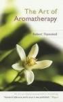 The Art of Aromatherapy - Robert Tisserand
