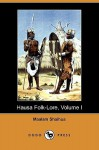 Hausa Folk-Lore, Volume I (Dodo Press) - Maalam Shaihua, R. Sutherland Rattray