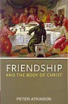 Friendship and the Body of Christ - Peter Atkinson