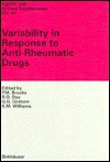 Variability in Response to Anti-Rheumatic Drugs: - Agostino Abbate, Gerald G. Graham, R.O. Day, K.M. Williams