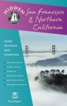 Hidden San Francisco and Northern California: Including Napa, Sonoma, Mendocino, Santa Cruz, Monterey, Yosemite, and Lake Tahoe (Hidden San Francisco & Northern California) - Ray Riegert