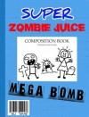 Super Zombie Juice Mega Bomb: The Graphic Novel for Middle Grade Reluctant Readers (Super Zombie Juice Graphic Novels) - MJ Ware
