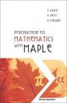 Introduction to Mathematics with Maple - P. Adams, K. Smith, R Výborný