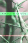 Memories of Our Future: Selected Essays, 1982-1999 - Ammiel Alcalay, Juan Goytisolo