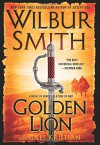 Golden Lion: A Novel of Heroes in a Time of War (The Courtney Series) - Wilbur Smith, Giles Kristian