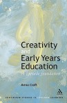 Creativity and Early Years Education: A lifewide foundation - Anna Craft