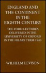 English & the Continent in Eighth Century - W. Levison