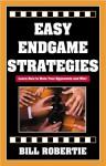 Easy Endgame Strategies - Bill Robertie