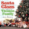 Santa Claus Comes to the Thomas Family - Joan Argenta