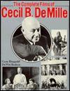 Complete Films of Cecil B. DeMille - Gene Ringgold, DeWitt Bodeen