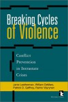 Breaking Cycles of Violence: Conflict Prevention in Intrastate Crises - Raimo Vayrynen, Patrick D. Gaffney