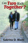 Can Two Walk Together? Encouragement for Spiritually Unbalanced Marriages - Sabrina D. Black, Gary Collins, Ed Hindson