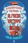 Niewiarygodne przygody Alfreda Kroppa - Rick Yancey
