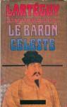 Les Naufragés Du Soleil 3: Le Baron Céleste - Jean Lartéguy