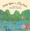 Once Upon a Lily Pad: Froggy Love in Monet's Garden - Kathleen Fain, Joan Sweeney