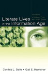 Literate Lives in the Information Age: Narratives of Literacy from the United States - Cynthia Selfe, Gail Hawisher