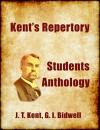 Kent's Repertory - Students' Anthology (Homeopathic Study Resources Book 3) - James Tyler Kent, Glen Irving Bidwell, Margaret Tyler, John Weir, Rex Bunn