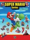 Super Mario Series for Piano: Intermediate / Advanced Piano Solos - Alfred Publishing Company Inc.