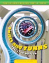 Twists and Turns: Forces in Motion - Nathan Lepora, Suzy Gazlay