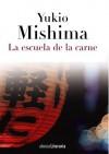 La Escuela de la Carne - Yukio Mishima