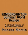 Kindergarten Summer Word Review: A 12-Week Review of Kindergarten Words - Marsha Martin