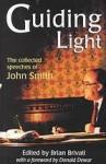 Guiding light : the collected speeches of John Smith - John Smith, Brian Brivati