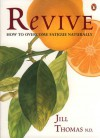 Revive: How to Overcome Fatigue Naturally - Jill Thomas